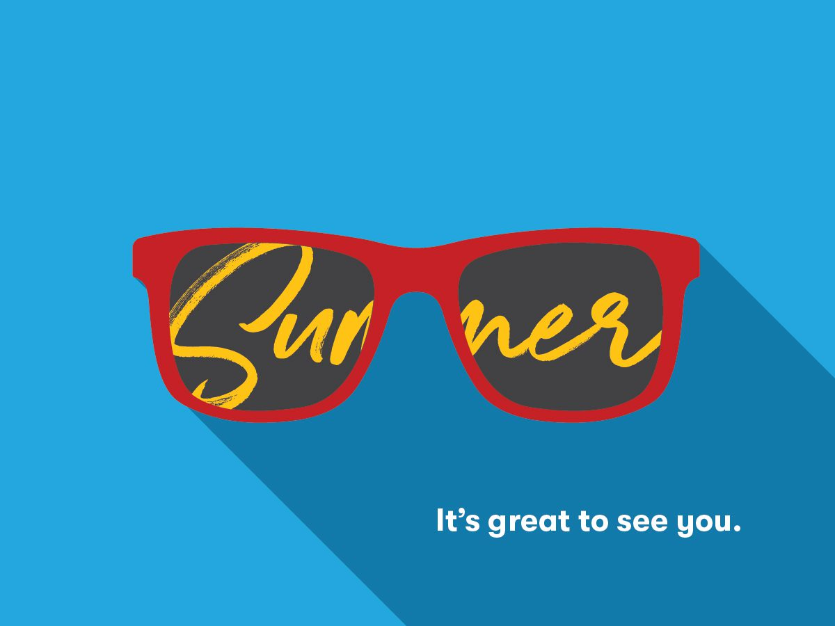 """illustration of sun glasses in front of blue sky with """"summer"""" inside of them and """"It's great to see you"""" at the bottom"""