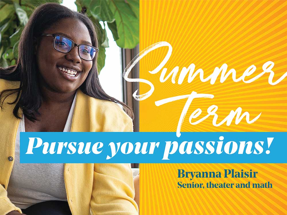 photo of Bryanna Plaisir smiling next to a graphic image of a sunburst and the words Summer Term Pursue your Passions