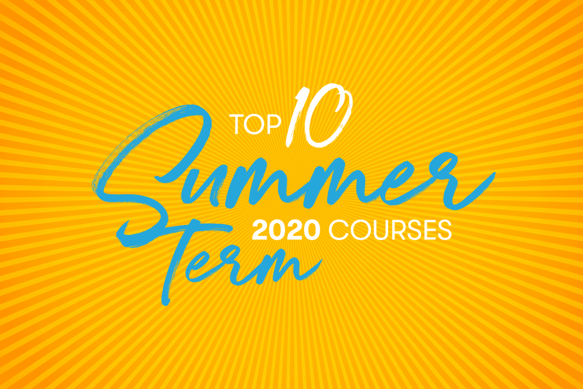 graphic with sunburst that says Top 10 Summer Term 2020 courses